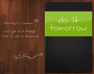 Do it Tomorrow!